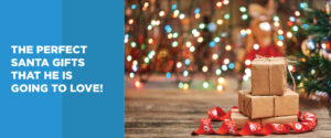 Perfect Santa Gifts That He is Going to Love!