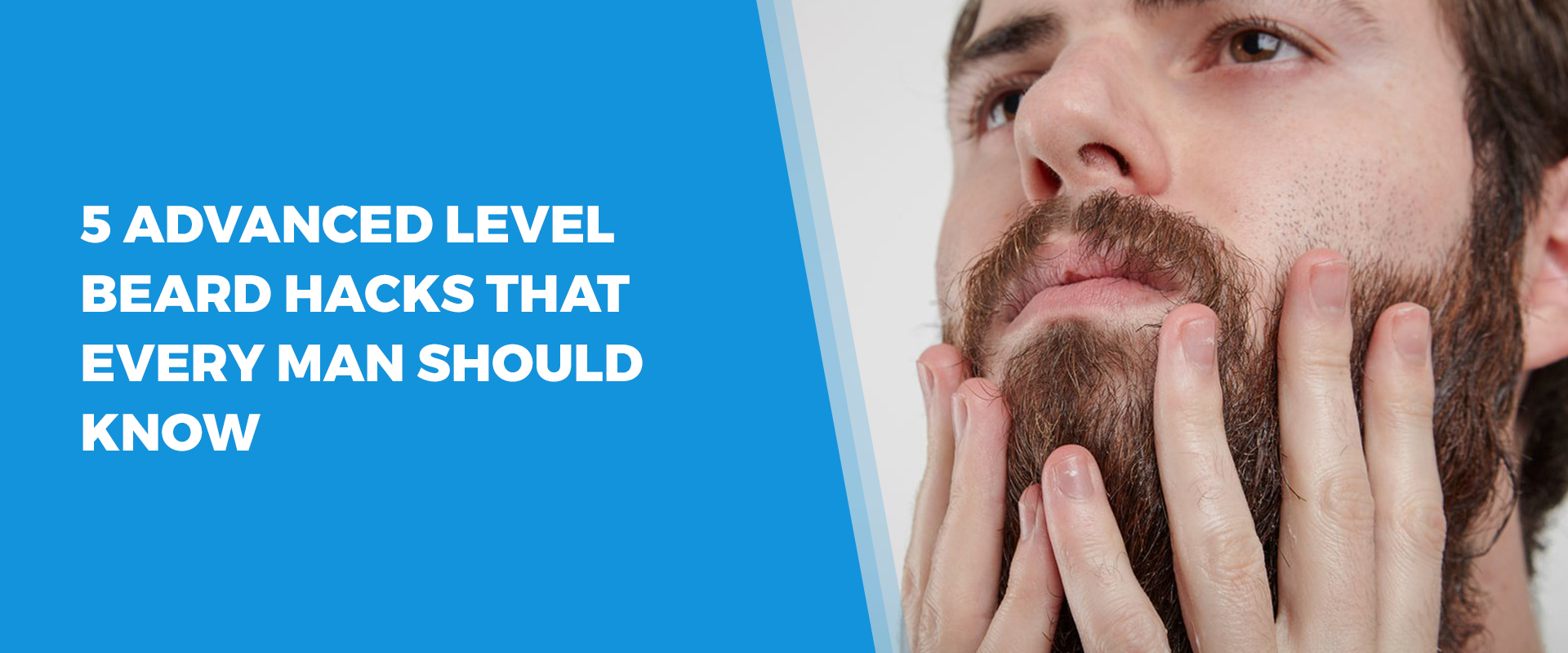 5 Advanced Level Beard Hacks That Every Man Should Know